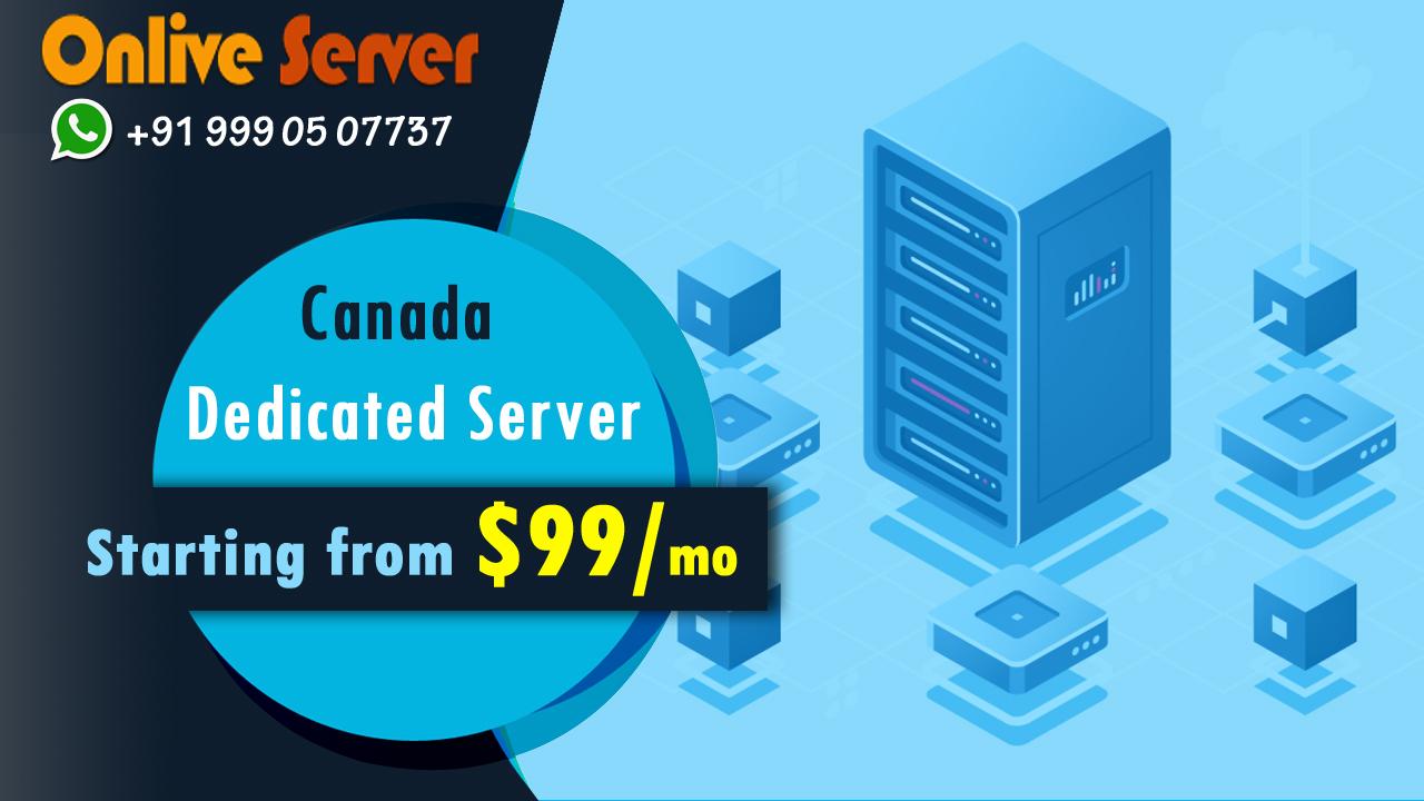 Canada Dedicated Server Hosting Plans – Onlive Server