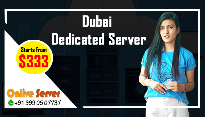 Dubai Dedicated Server Hosting – A Complete Solution at the Best & Cheap Price
