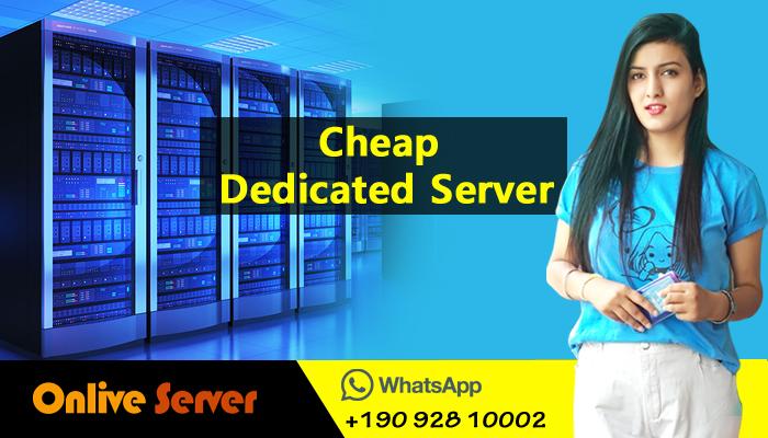 Cheap Dedicated Server Hosting Plans By Onlive Server