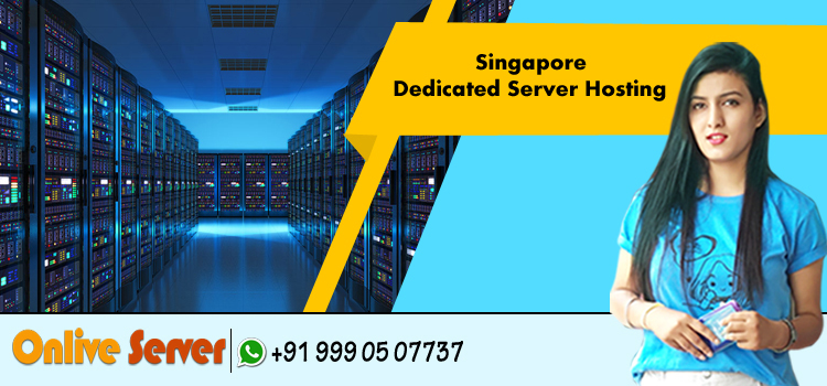 Everything You Need to Know about a Singapore Dedicated Server – Onlive Server