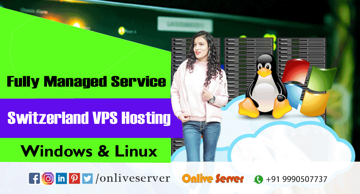 Switzerland VPS Hosting in Environment is the Best Choice